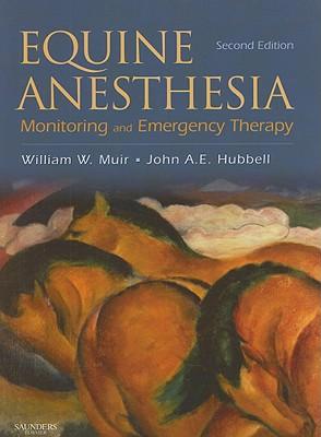 Equine Anesthesia By Muir, William W./ Hubbell, John A. E./ Bednarski, Richard M. (CON)/ Bidwell, Lori A. (CON)/ Bonagura, John D. (CON)